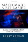 Math Made a Bit Easier: Basic Math Explained in Plain English