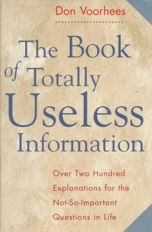 Book of Totally Useless Information by Don Voorhees