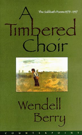 A Timbered Choir: The Sabbath Poems 1979-1997