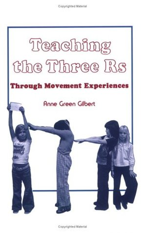 Teaching the Three R'S by Anne Green Gilbert