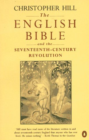 The English Bible and the Seventeenth-Century Revolution by Christopher Hill