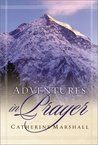 Adventures in Prayer (Catherine Marshall Library)