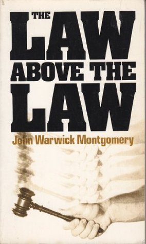 The Law Above the Law: Why the Law Needs Biblical Foundations