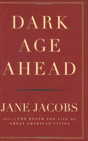 Dark Age Ahead by Jane Jacobs