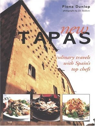 New Tapas: Culinary Travels with Spains Top Chefs  by  Fiona Dunlop