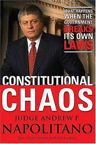 Constitutional Chaos by Andrew P. Napolitano
