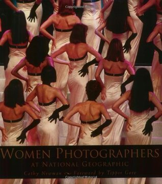 Women Photographers at National Geographic by National Geographic Society