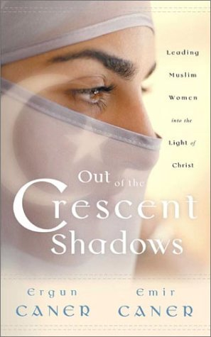 Out of the Crescent Shadows: Leading Muslim Women Into the Light of Christ