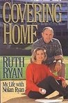 Covering Home: My Life With Nolan Ryan