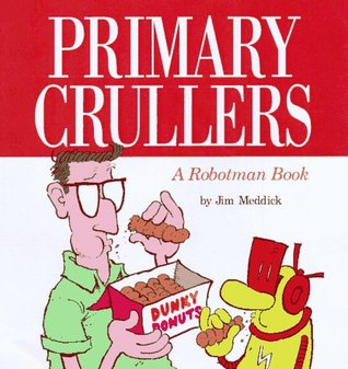 Primary Crullers by Jim Meddick