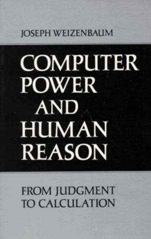 Computer Power and Human Reason by Joseph Weizenbaum