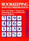 Bookkeeping and Tax Preparation: Start and Build a Prosperous Bookkeeping, Tax, and Financial Services Business