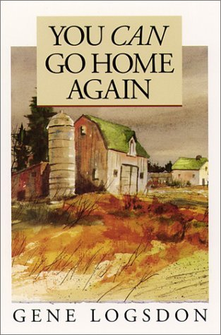 You Can Go Home Again by Gene Logsdon