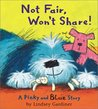 Not Fair, Won't Share!: A Pinky and Blue Story