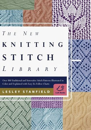The New Knitting Stitch Library by Leslie Stanfield