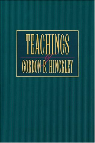 Teachings of Gordon B. Hinckley