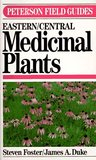 A Field Guide to Medicinal Plants: Eastern and Central North America