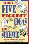 The Five Biggest Ideas in Science (Wiley Popular Science)