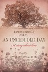 An Unclouded Day: A Story about Love, Sequel to Sweet by and by and Standing on the Promises
