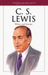 C. S. Lewis: Writer and Scholar (Heroes of the Faith (Barbour Paperback))
