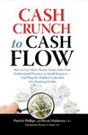 Cash Crunch to Cash Flow