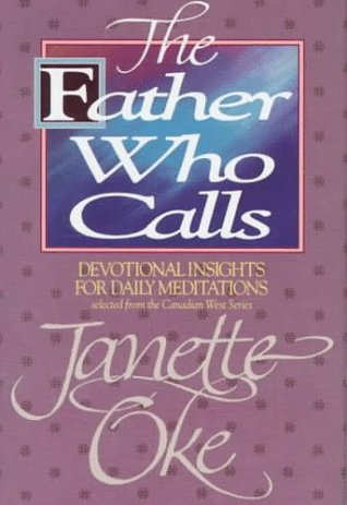 The Father Who Calls by Janette Oke