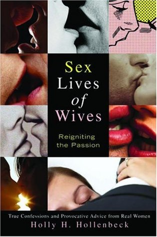 Sex Lives of Wives by Holly H. Hollenbeck