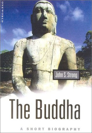 The Buddha by John S. Strong