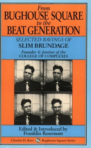 From Bughouse Square to the Beat Generation by Slim Brundage