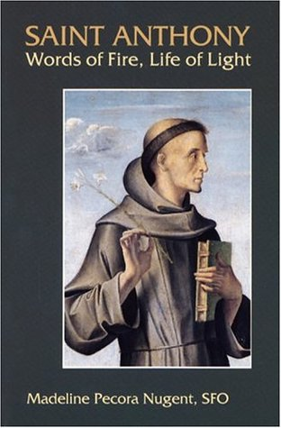St. Anthony: Words of Fire, Life of Light