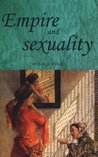 Empire and Sexuality (Studies in Imperalism)