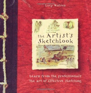 The Artist's Sketchbook by Lucy Watson
