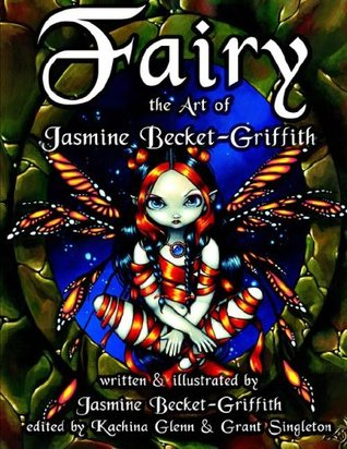Fairy: The Art of Jasmine Becket-Griffith