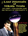 The Lost Journals of Nikola Tesla: HAARP - Chemtrails and the Secret of Alternative 4