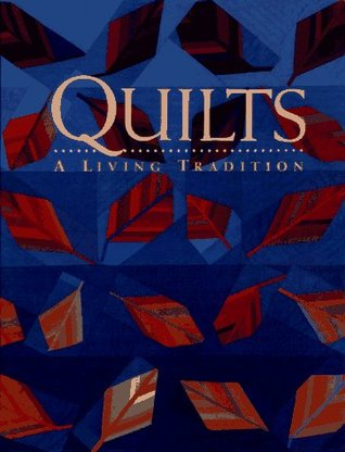 Quilts+A+Living+Tradition