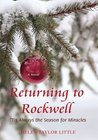 Returning to Rockwell: 'Tis Always the Season for Miracles