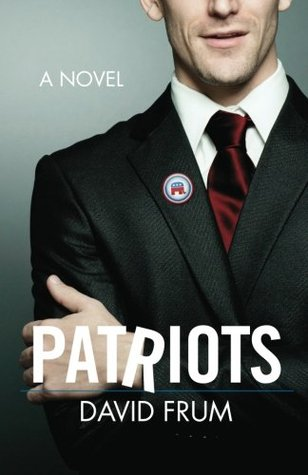 Patriots by David Frum