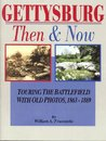 Gettysburg: Then and Now: Touring the Battlefield with Old Photos, 1863-1889