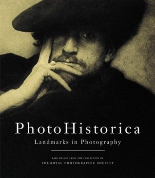 PhotoHistorica, Landmarks in Photography: Rare Images from the Collection of the Royal Photographic Society