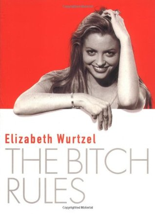 The Bitch Rules by Elizabeth Wurtzel