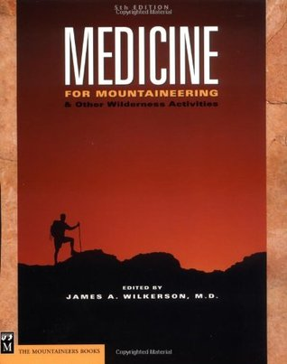 Medicine for Mountaineering by James A. Wilkerson