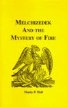 Melchizedek and the Mystery of Fire (Adept Series)