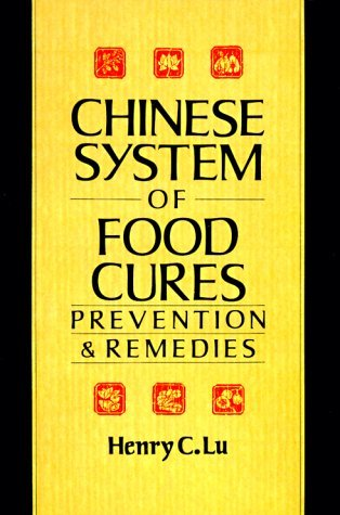 Chinese System of Food Cures by Henry C. Lu
