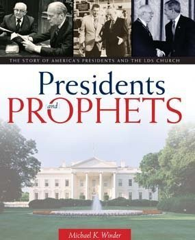 Presidents and Prophets by Michael K. Winder