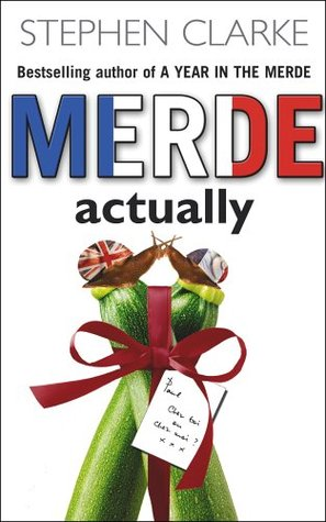 Merde Actually by Stephen Clarke