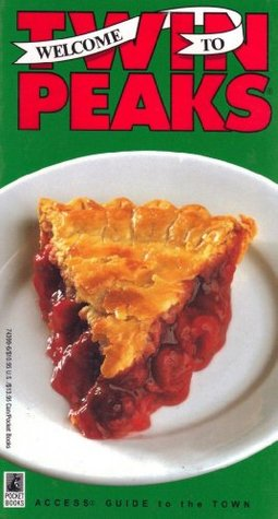 Find Welcome to Twin Peaks: An Access Guide to the Town by David Lynch, Mark Frost, Richard Saul Wurman FB2