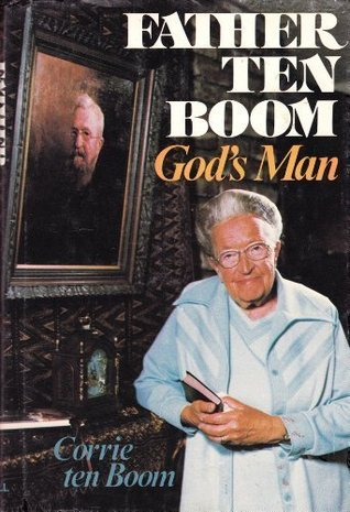 Father Ten Boom, God's Man