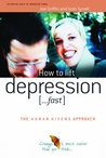 How to Lift Depression...Fast: The Human Givens Approach