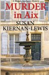 Murder in Aix (The Maggie Newberry Mystery Series #5)