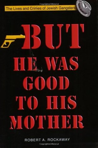 But He Was Good to His Mother by Robert A. Rockaway